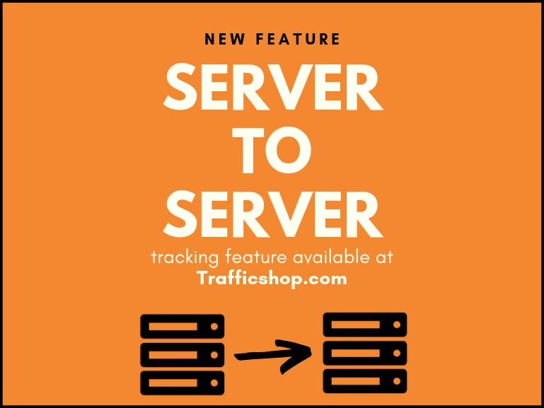 Server to Server tracking feature