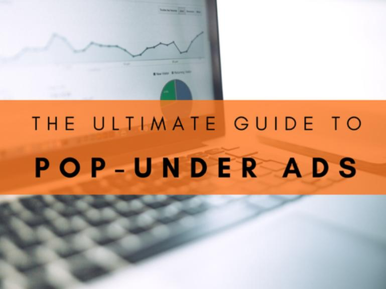 The Ultimate Guide to Pop-Under Ads