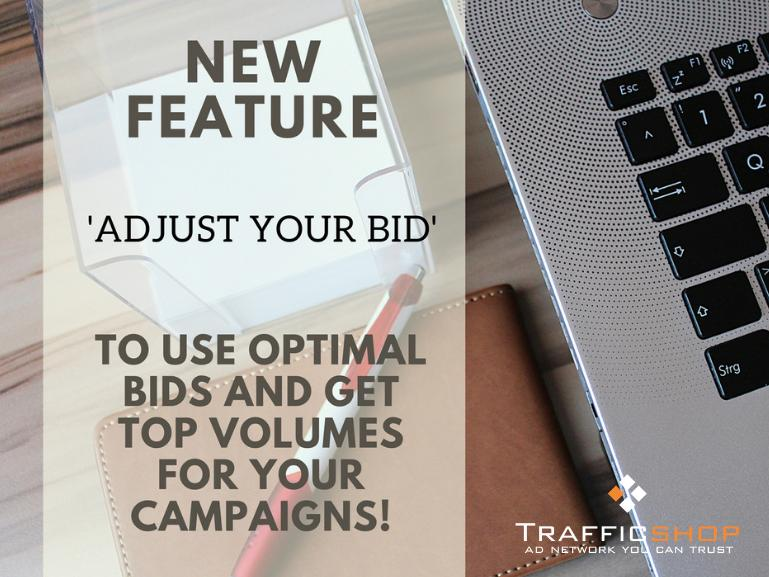 New Feature: ADJUST YOUR BID